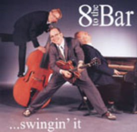 Eight to the Bar: Swingin`it